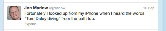 "Fortunately I looked up from my iPhone when I heard the words ""Tom Daley diving"" from the bath tub."